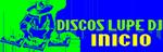 DISCOS LUPE DJ